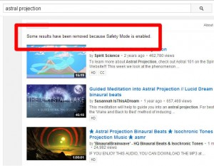 """A search for the words """"astral projection"""". """"Some results have been removed because Safety Mode is enabled"""" - but which ones?"""
